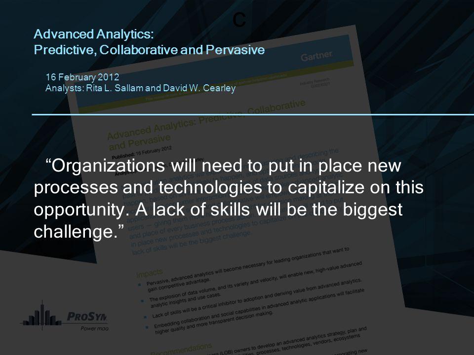 May 2013 Baltimore, MD c Advanced Analytics: Predictive, Collaborative and Pervasive 16 February 2012 Analysts: Rita L.