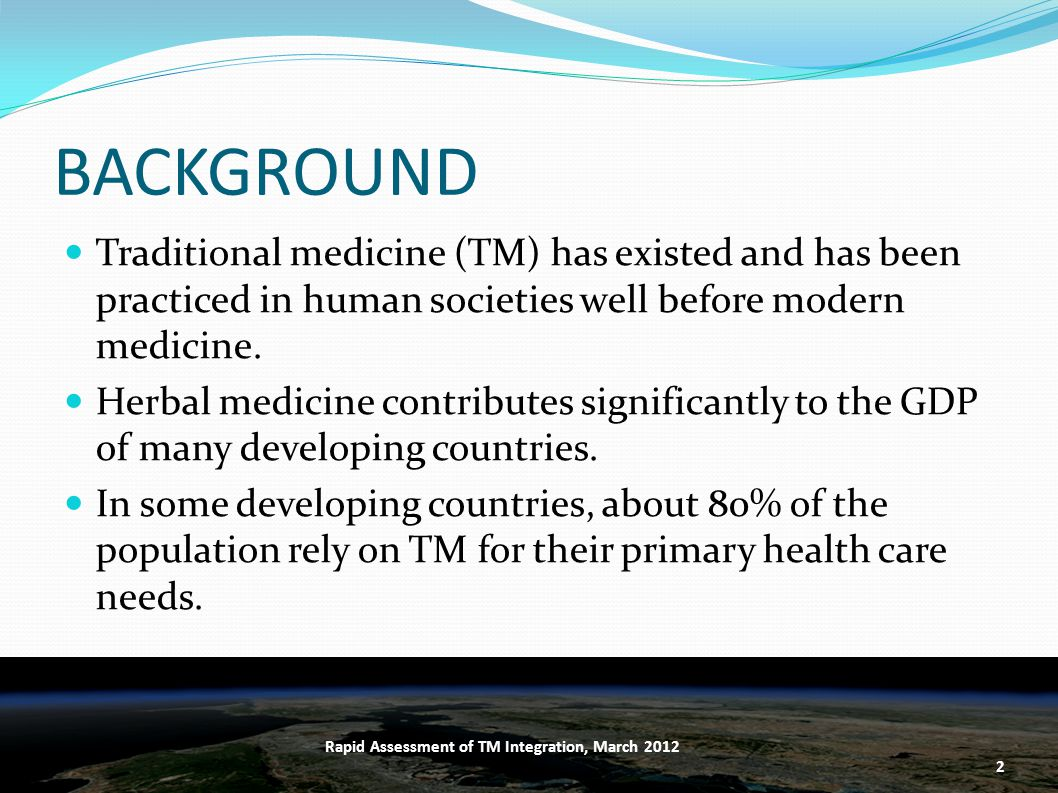 BACKGROUND Traditional medicine (TM) has existed and has been practiced in human societies well before modern medicine.