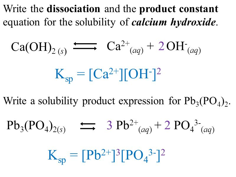 Write the dissociation and the product constant equation for the solubility of calcium hydroxide.