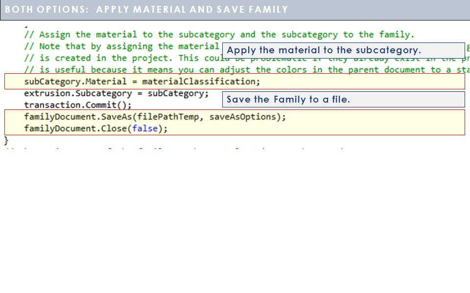 Apply the material to the subcategory.Save the Family to a file.