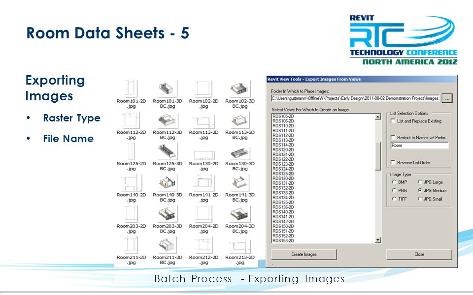 Room Data Sheets - 5 Exporting Images Raster Type File Name Batch Process - Exporting Images