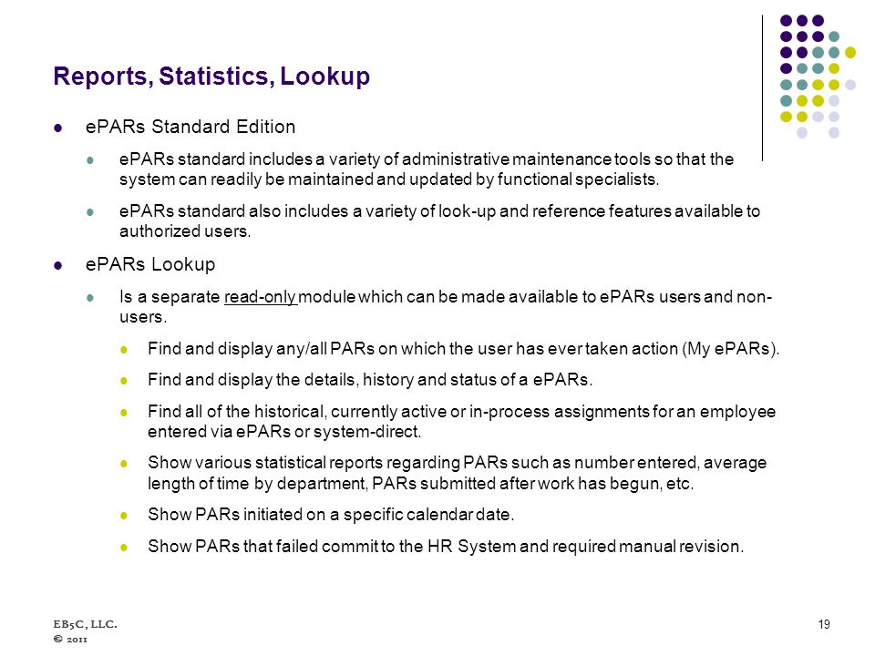 Reports, Statistics, Lookup ePARs Standard Edition ePARs standard includes a variety of administrative maintenance tools so that the system can readil