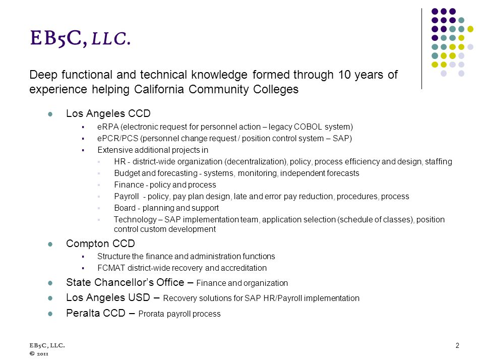 EB5C, LLC. Deep functional and technical knowledge formed through 10 years of experience helping California Community Colleges Los Angeles CCD eRPA (e