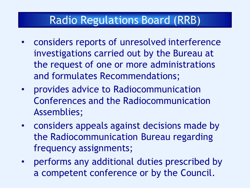 Radio Regulations Board (RRB) considers reports of unresolved interference investigations carried out by the Bureau at the request of one or more admi