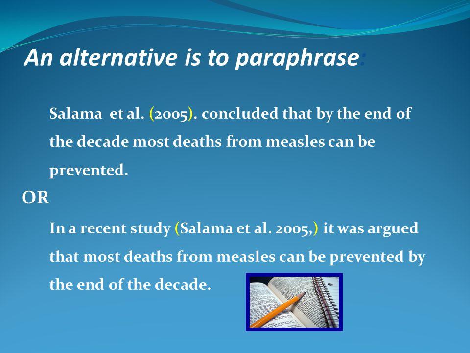 An alternative is to paraphrase: Salama et al. (2005).