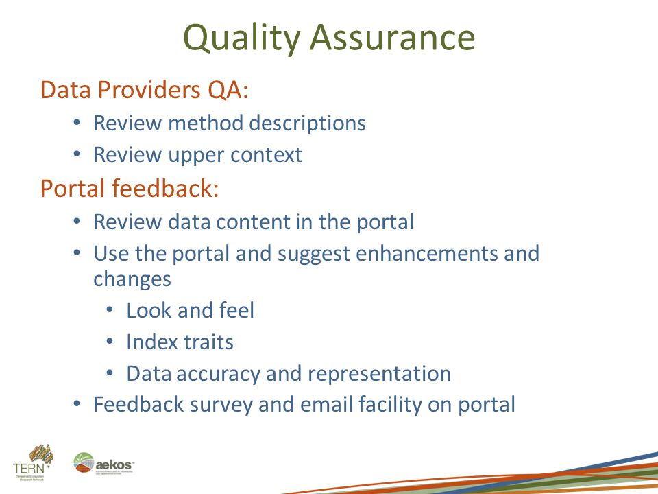 Quality Assurance Data Providers QA: Review method descriptions Review upper context Portal feedback: Review data content in the portal Use the portal