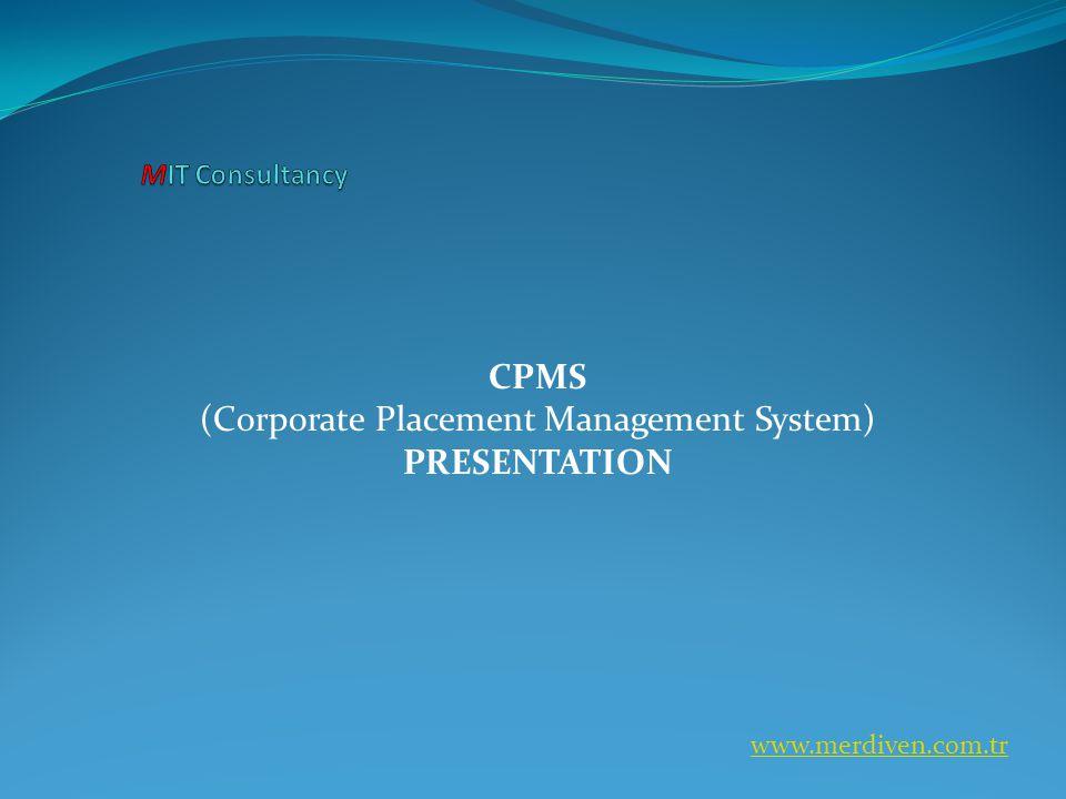 CPMS (Corporate Placement Management System) PRESENTATION www.merdiven.com.tr