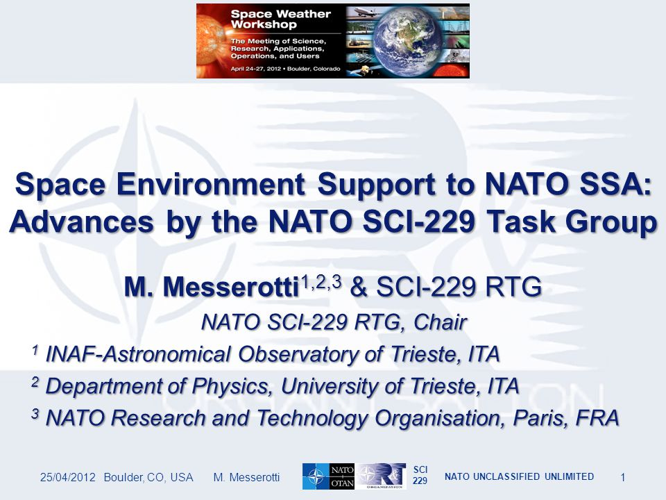 SCI 229 NATO UNCLASSIFIED UNLIMITED A Use Case: Global SatCom Outage Regions 25/04/2012Boulder, CO, USA M.