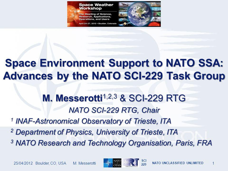 SCI 229 NATO UNCLASSIFIED UNLIMITED 25/04/2012Boulder, CO, USA M. Messerotti32 The Role of SENECA