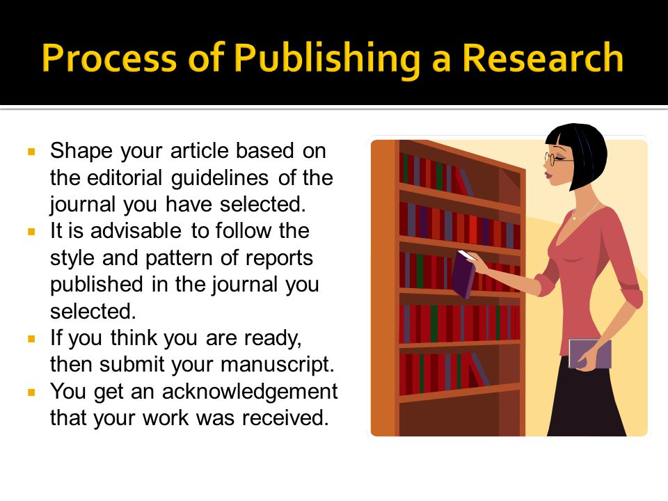 Shape your article based on the editorial guidelines of the journal you have selected.