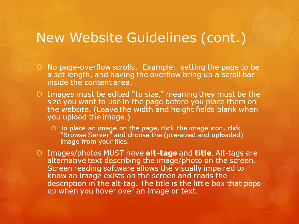 New Website Guidelines (cont.) No page-overflow scrolls.
