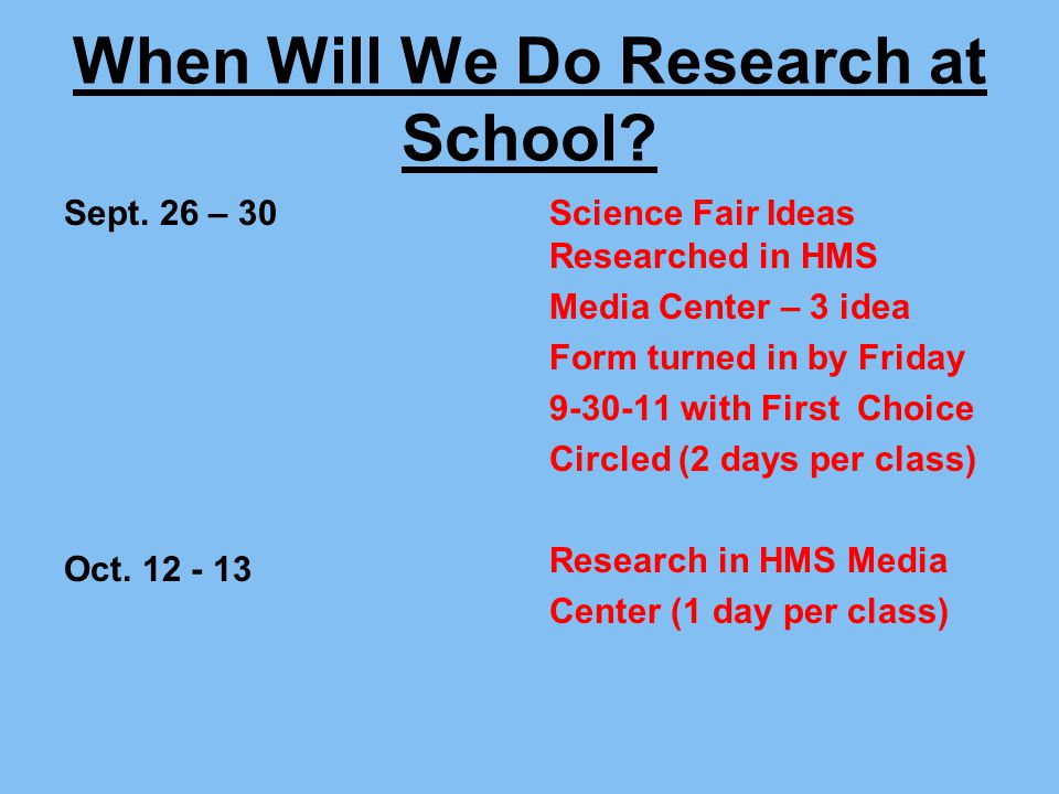 When Will We Do Research at School. Sept. 26 – 30 Oct.
