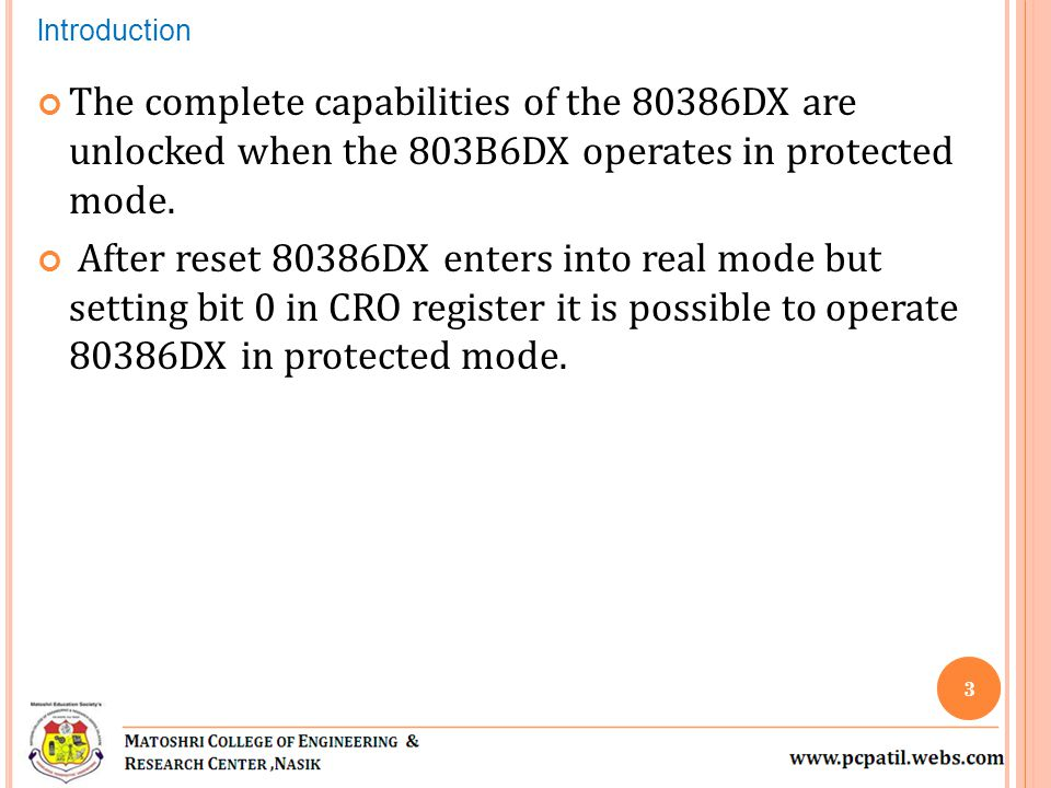 The complete capabilities of the 80386DX are unlocked when the 803B6DX operates in protected mode.