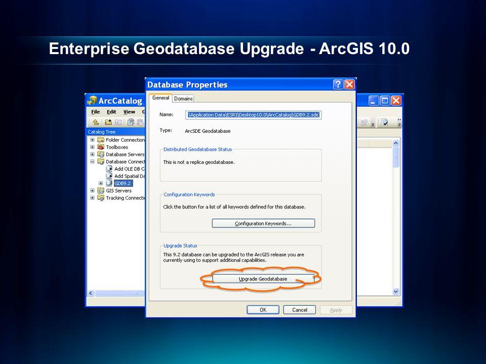 Enterprise Geodatabase Upgrade - ArcGIS 10.0