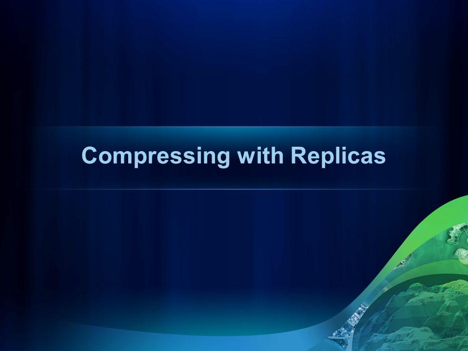 Compressing with Replicas
