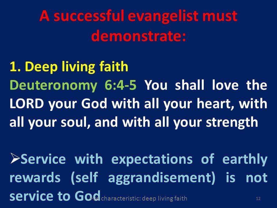 12 A successful evangelist must demonstrate: 1.
