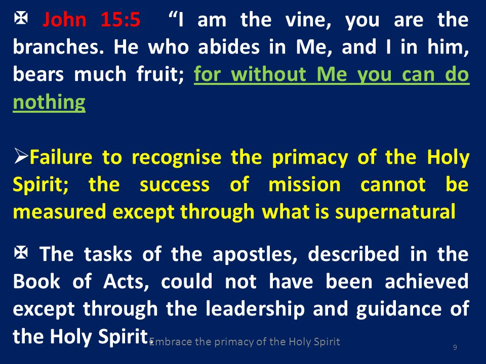 9 John 15:5 I am the vine, you are the branches.