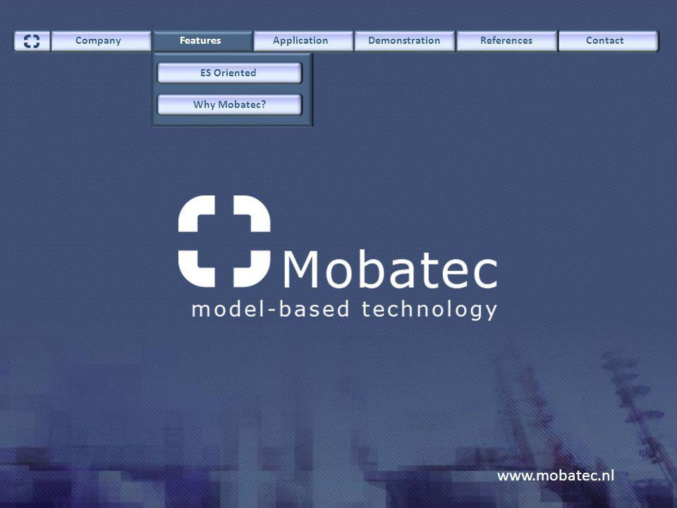 www.mobatec.nl Unit operation oriented (flow sheeting) Equation oriented Equation and System based Skip animation ContactCompany FeaturesApplicationDemonstrationReferences ES Oriented Why Mobatec?