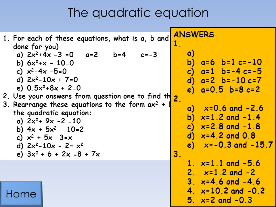 The quadratic equation 1.For each of these equations, what is a, b and c.