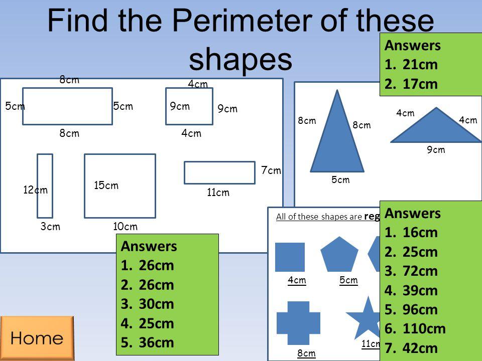 5cm 8cm 5cm 4cm 9cm 4cm 12cm 10cm3cm 15cm 7cm 11cm Find the Perimeter of these shapes 8cm 5cm 4cm 9cm 4cm 8cm 3cm 5cm4cm12cm 11cm 13cm All of these sh