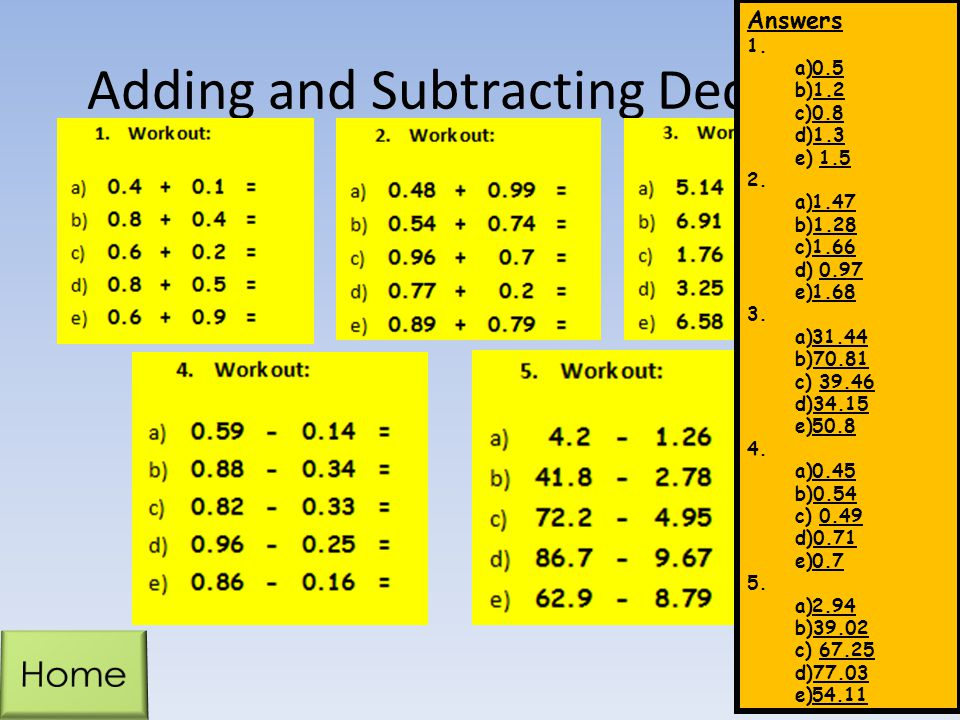 Adding and Subtracting Decimals Answers 1.a)0.5 b)1.2 c)0.8 d)1.3 e)1.5 2.