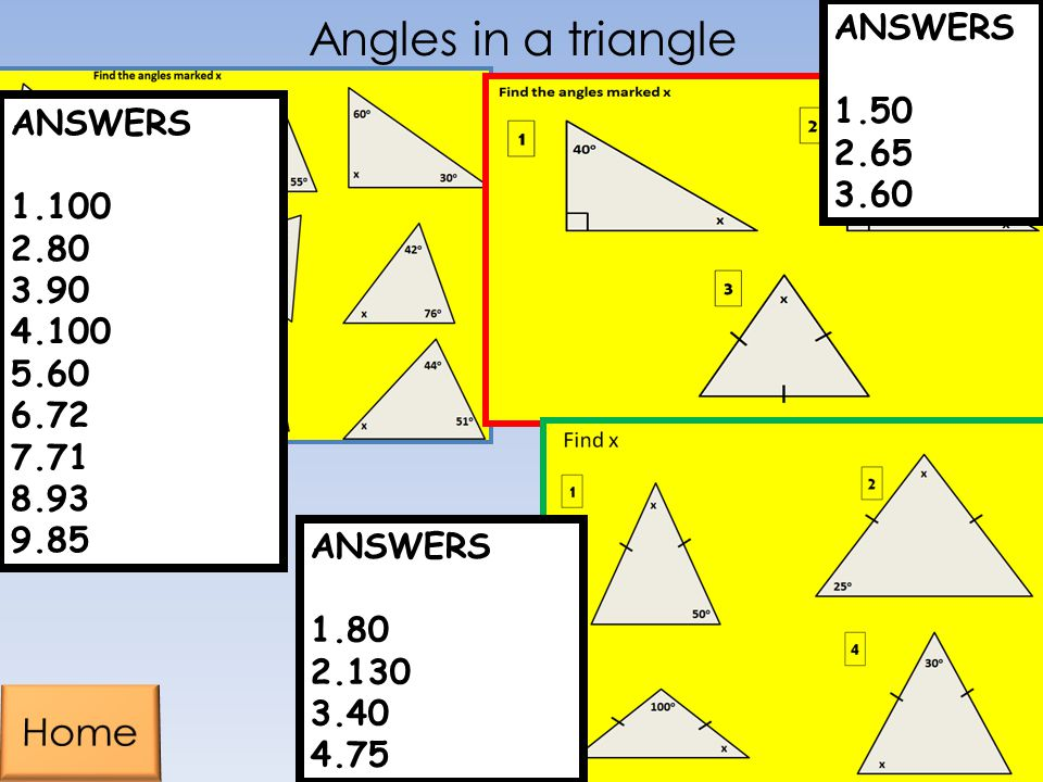 Angles in a triangle ANSWERS 1.100 2.80 3.90 4.100 5.60 6.72 7.71 8.93 9.85 ANSWERS 1.50 2.65 3.60 ANSWERS 1.80 2.130 3.40 4.75