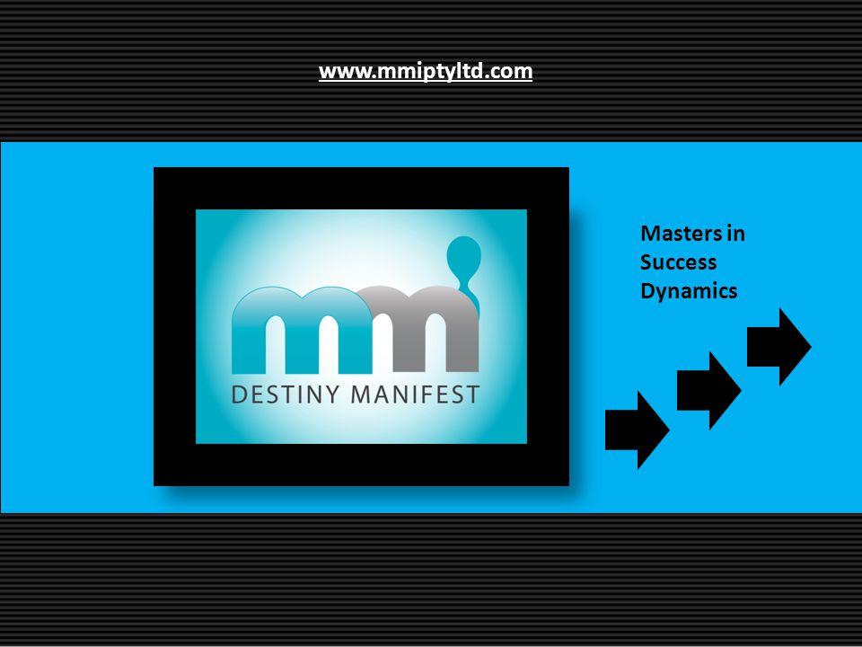 Masters in Success Dynamics www.mmiptyltd.com