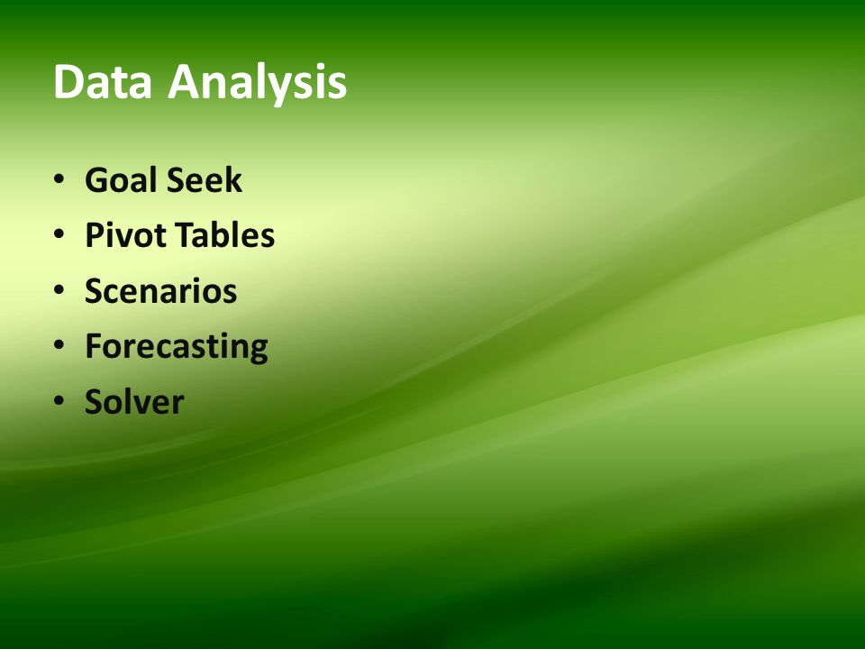 Data Analysis Goal Seek Pivot Tables Scenarios Forecasting Solver