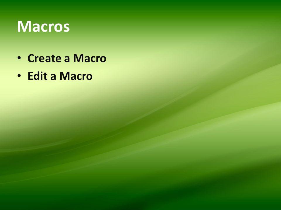 Macros Create a Macro Edit a Macro