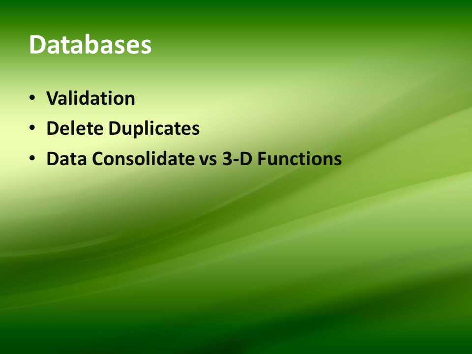 Databases Validation Delete Duplicates Data Consolidate vs 3-D Functions