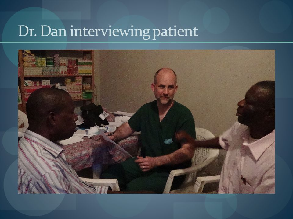 Dr. Dan interviewing patient