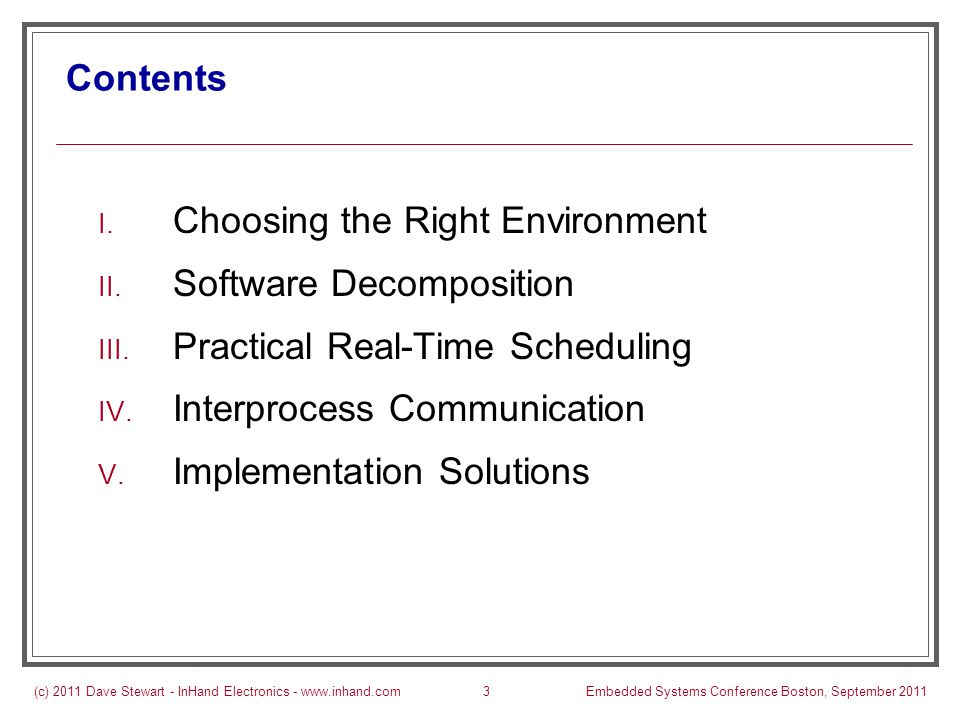 (c) 2011 Dave Stewart - InHand Electronics - www.inhand.comEmbedded Systems Conference Boston, September 201164 Baseline Scheduling What Method Should You Use.