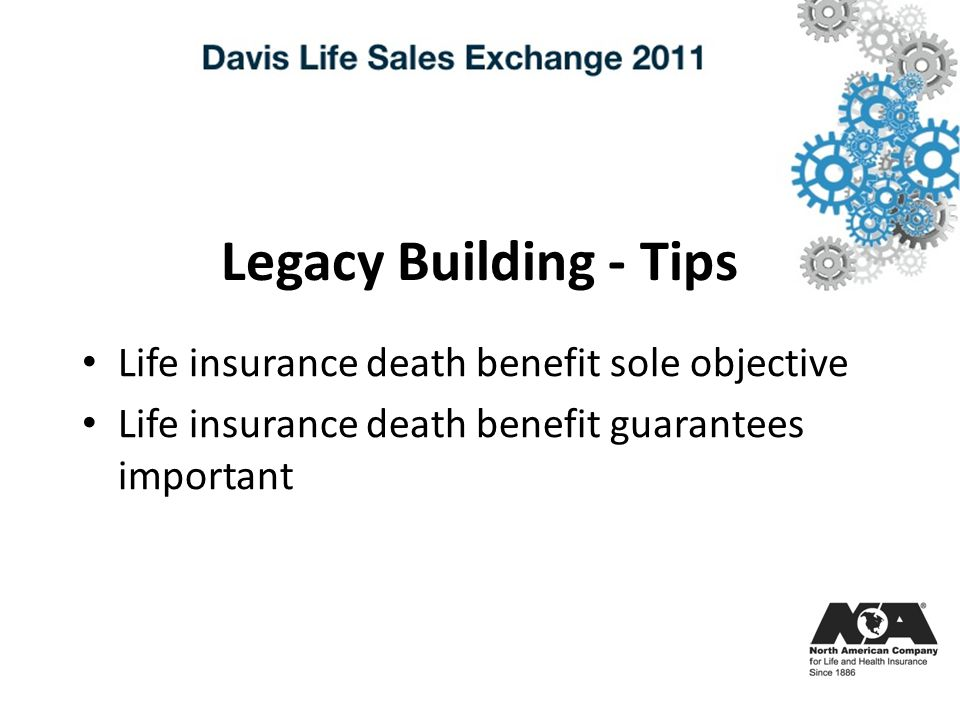 Legacy Building - Tips Life insurance death benefit sole objective Life insurance death benefit guarantees important