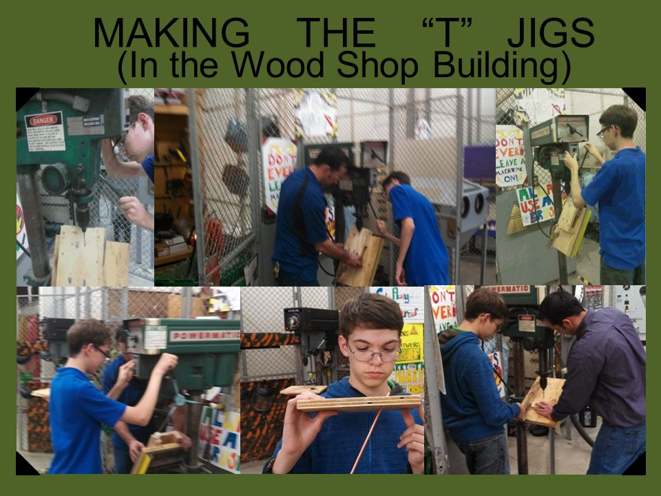 (In the Wood Shop Building) MAKING THE T JIGS