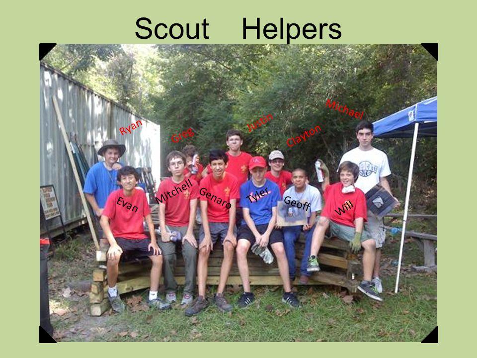 Scout Helpers Greg Justin Mitchell Ryan Tyler Michael Geoff Will Clayton Genaro Evan