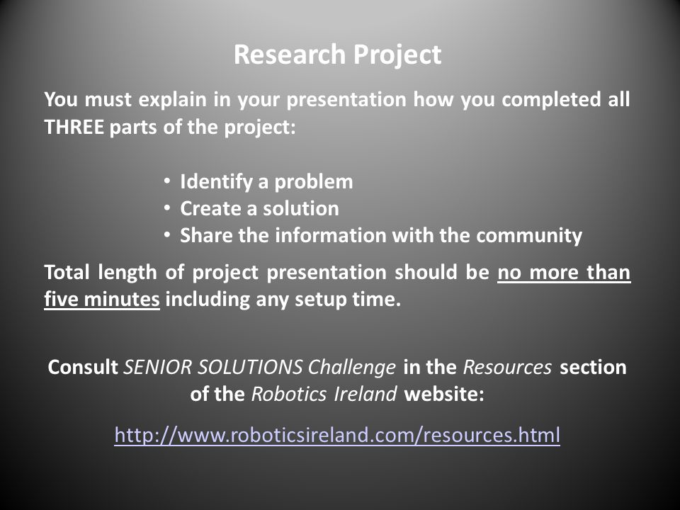 Research Project You must explain in your presentation how you completed all THREE parts of the project: Identify a problem Create a solution Share th