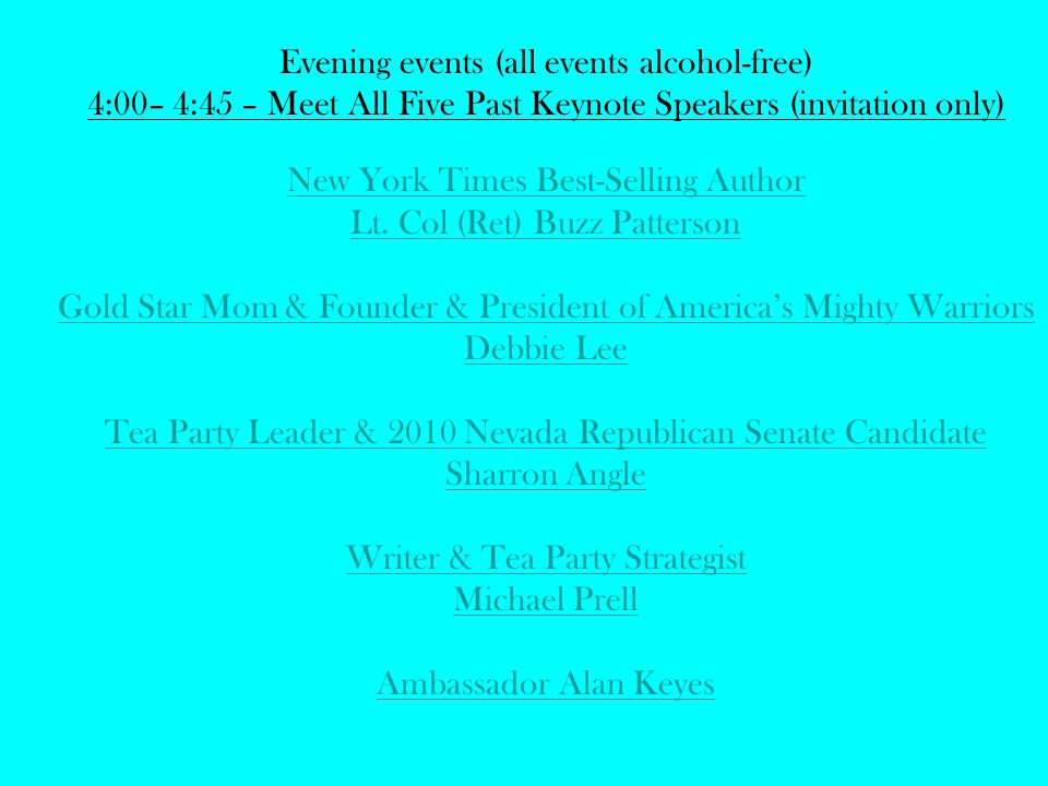 Evening events (all events alcohol-free) 4:00– 4:45 – Meet All Five Past Keynote Speakers (invitation only) New York Times Best-Selling Author Lt.