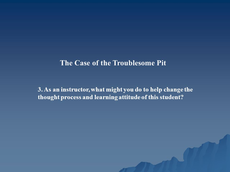 The Case of the Troublesome Pit 3.