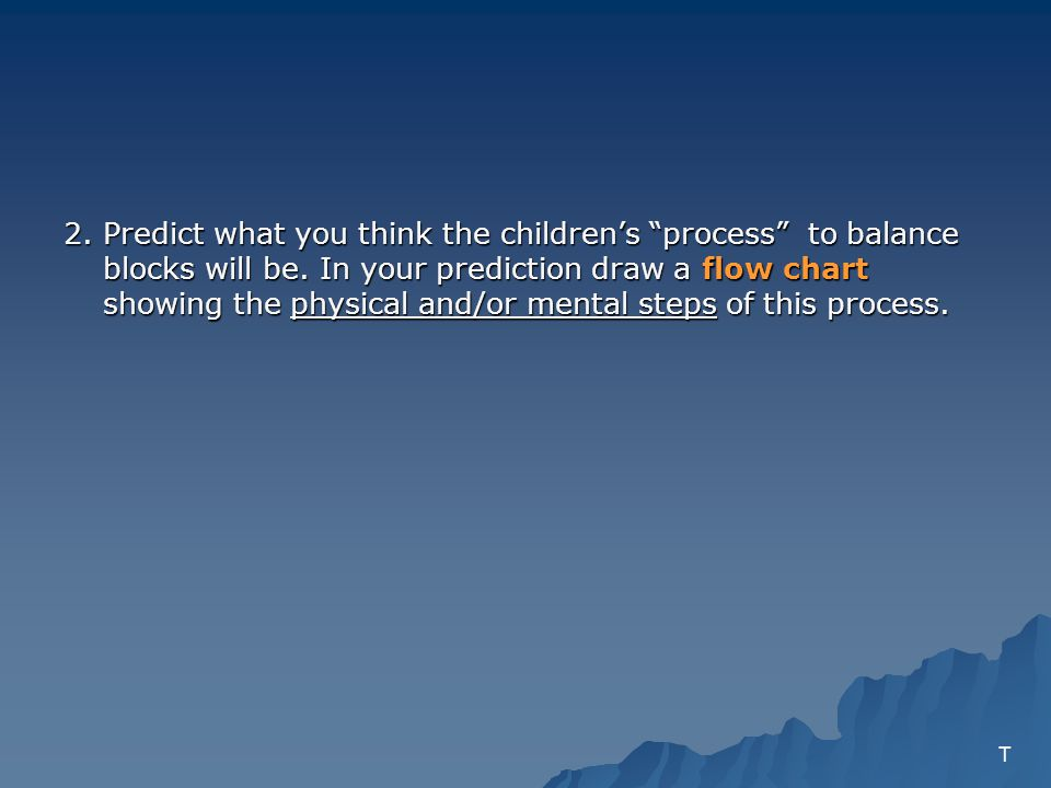2. Predict what you think the childrens process to balance blocks will be.