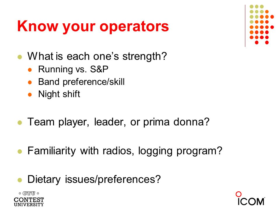 Know your operators What is each ones strength. Running vs.