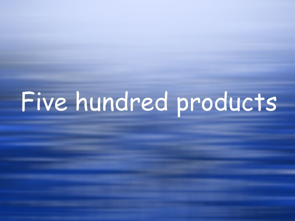 Five hundred products