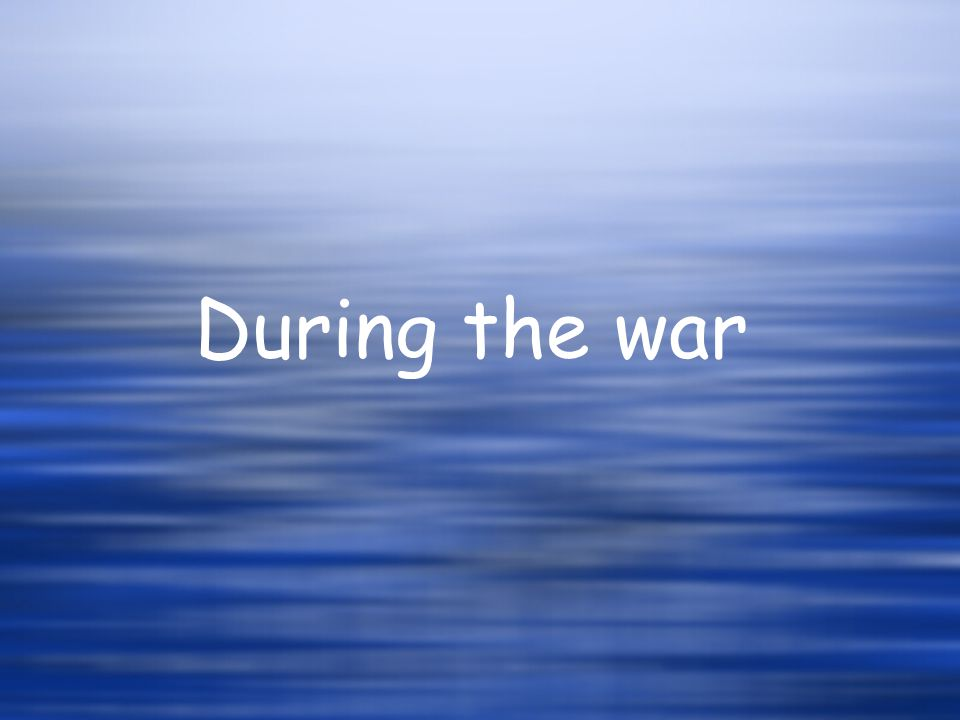 During the war