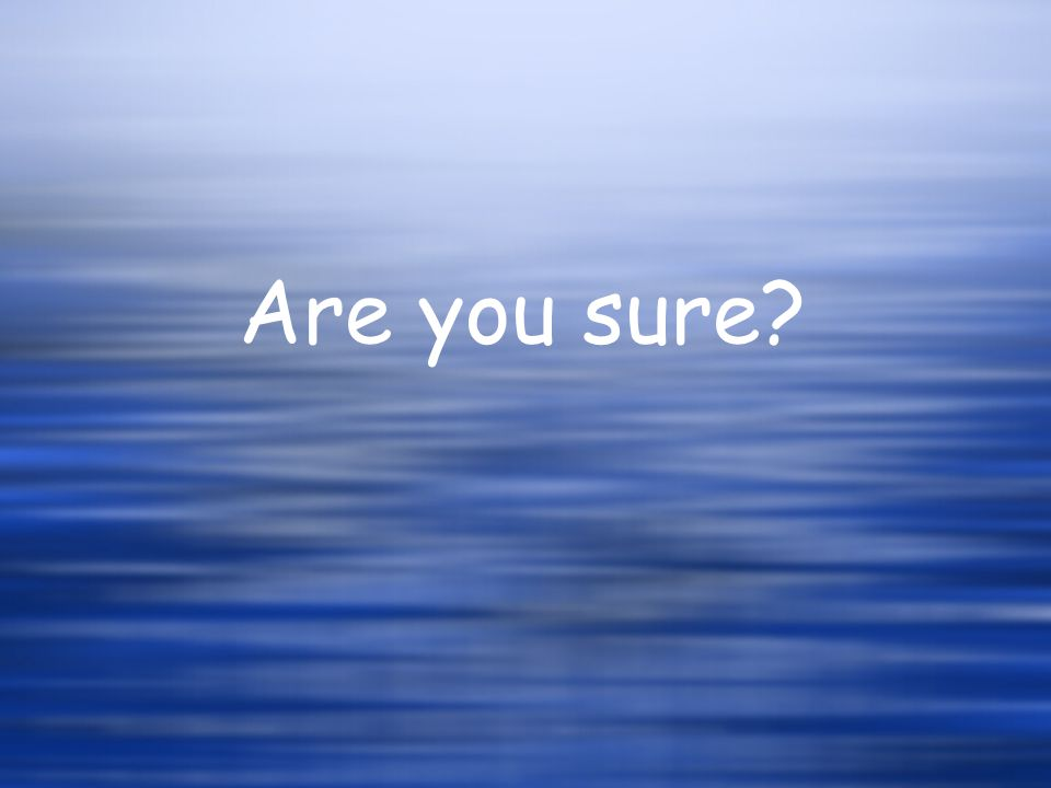Are you sure