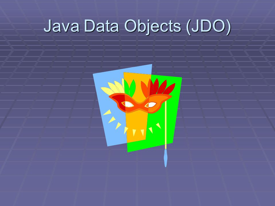 Java Data Objects (JDO)
