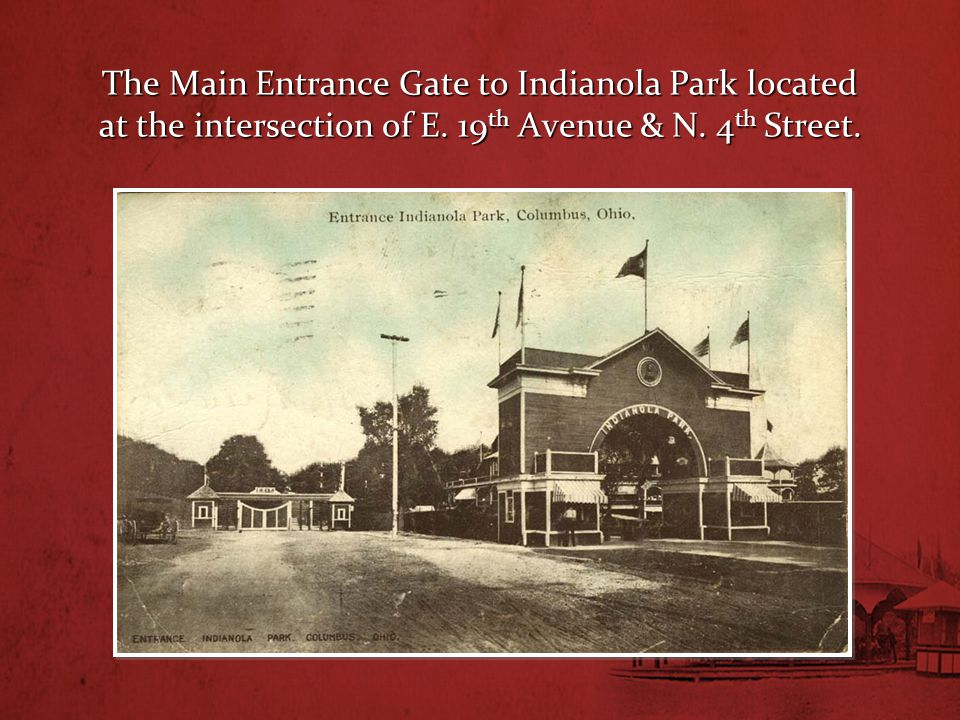 The Main Entrance Gate to Indianola Park located at the intersection of E.