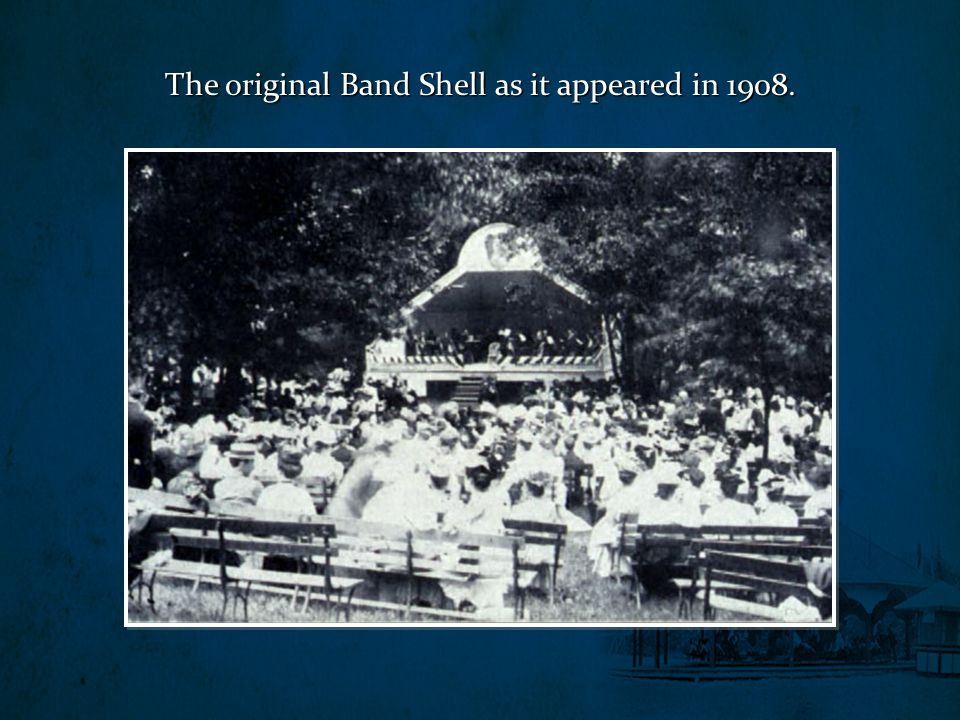 The original Band Shell as it appeared in 1908.