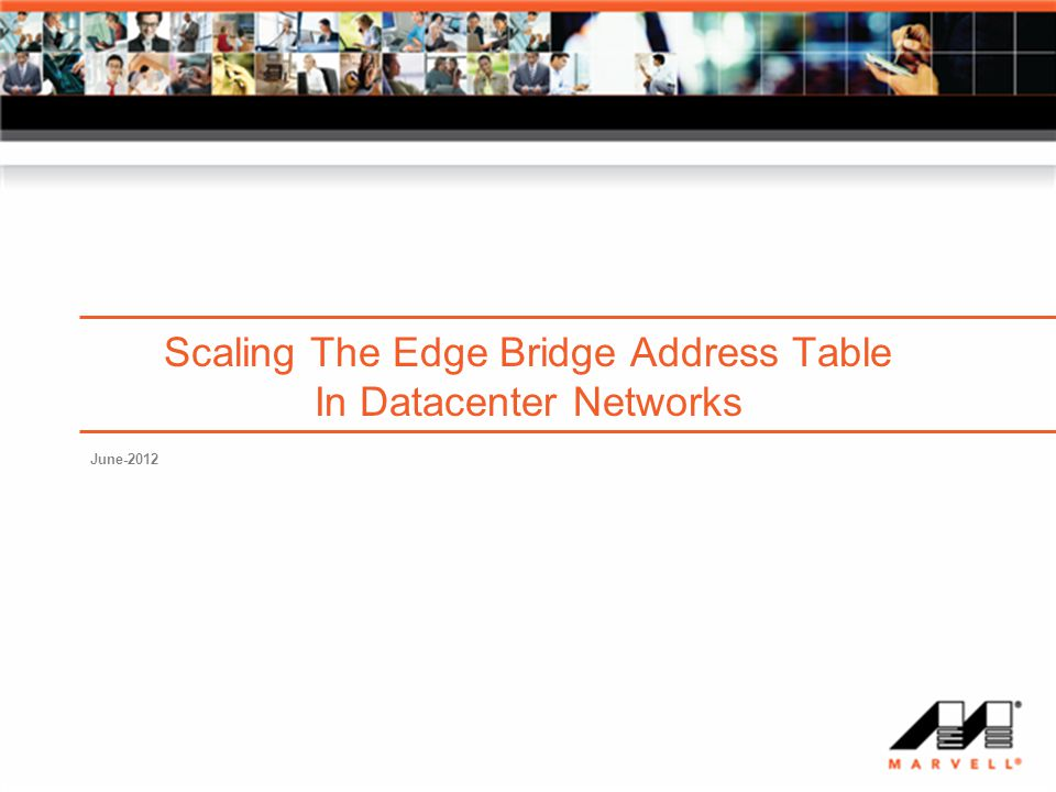 Scaling The Edge Bridge Address Table In Datacenter Networks June-2012