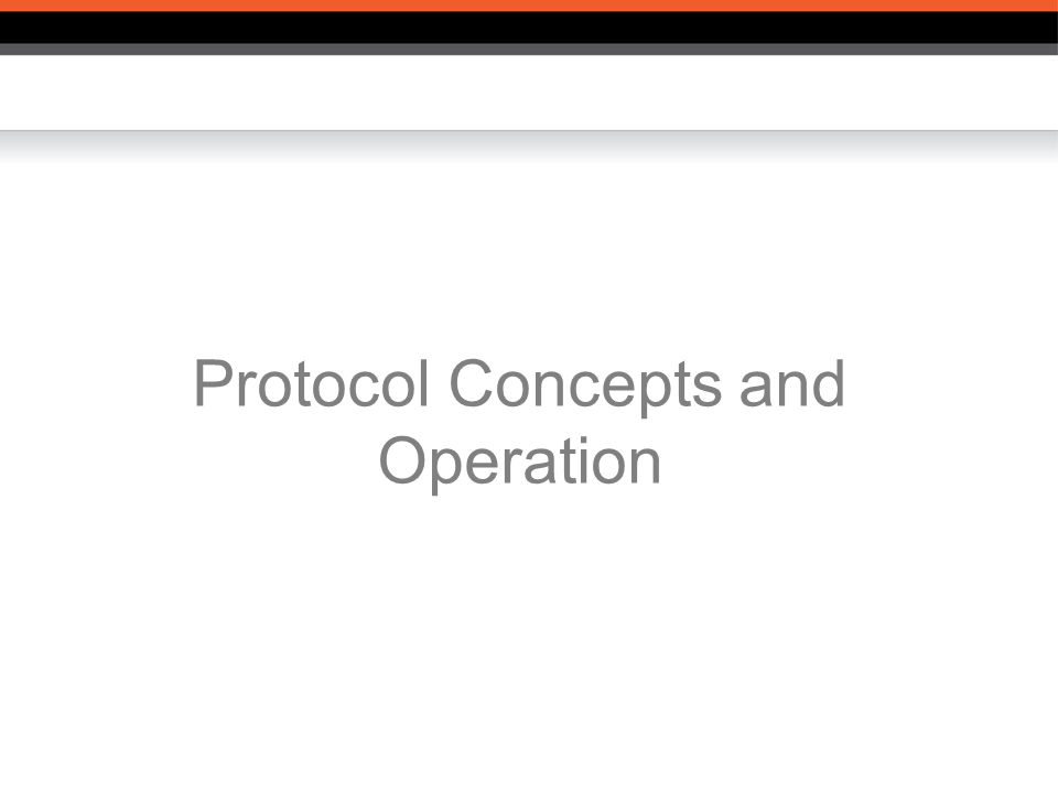 Protocol Concepts and Operation