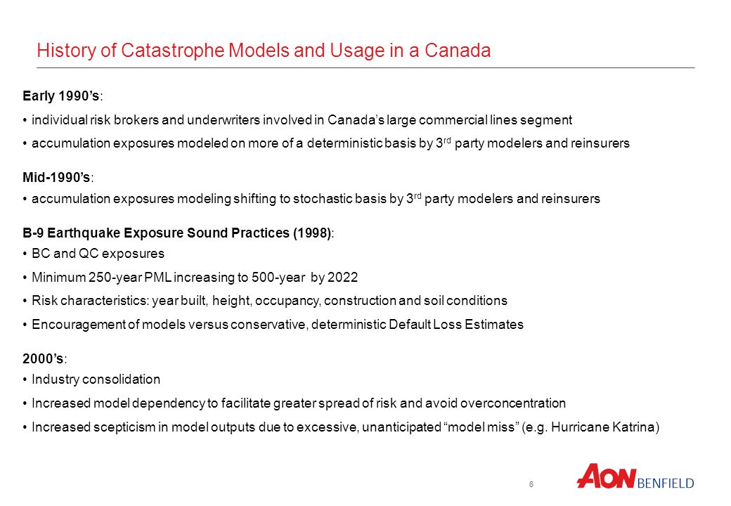 6 Early 1990s: individual risk brokers and underwriters involved in Canadas large commercial lines segment accumulation exposures modeled on more of a