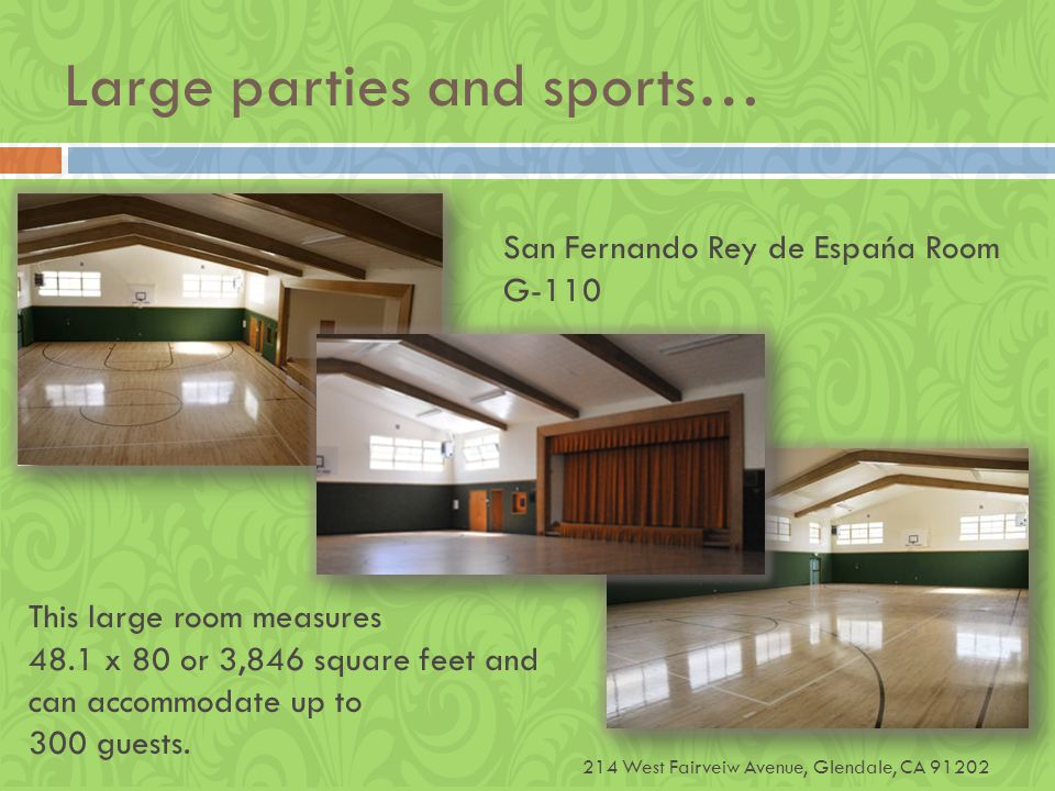 Large parties and sports… San Fernando Rey de Espańa Room G-110 This large room measures 48.1 x 80 or 3,846 square feet and can accommodate up to 300 guests.